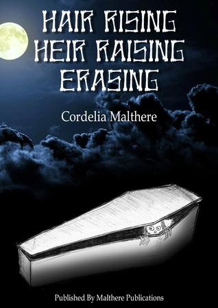 Hair Rising, Her Raising, Erasing  by  Cordelia Malthere