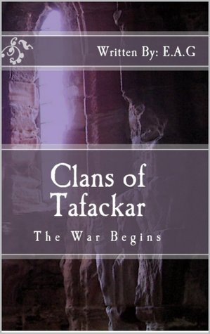 The War Begins (Clans of Tafackar #1)  by  E.A.G.