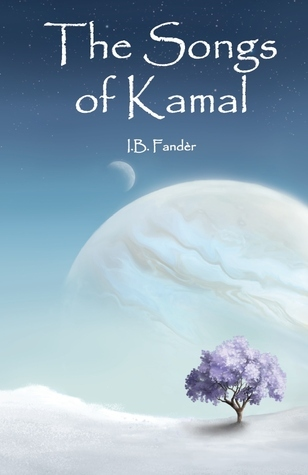 The Songs of Kamal  by  I.B. Fandèr
