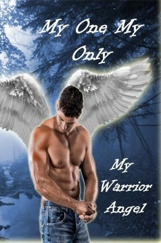 My One, My Only, My Warrior Angel  by  Susan  Miner Wheeler