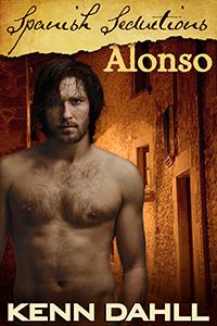 Spanish Seductions: Alonso (Spanish Seductions, #4) Kenn Dahll