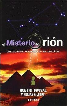 El Misterio de Orión: Descubriendo el secreto de las pirámides  by  Robert Bauval