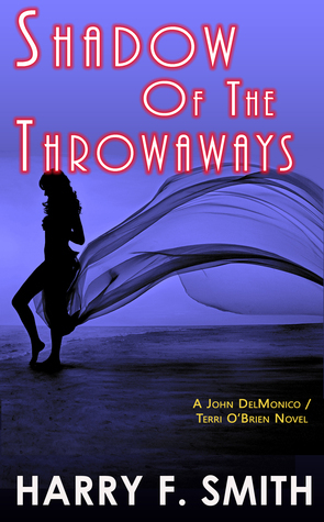 Shadow Of The Throwaways Harry F.  Smith