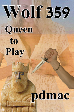 Wolf 359: Queen to Play  by  P.D. Mac