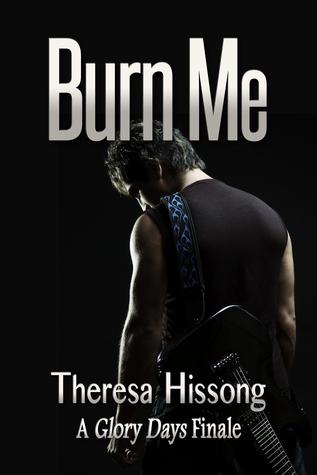 Burn Me  by  Theresa Hissong
