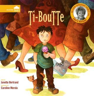Ti-boutte  by  Janette Bertrand