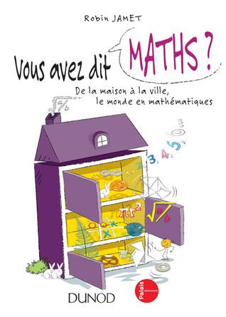 Vous avez dit maths?  by  Robin Jamet