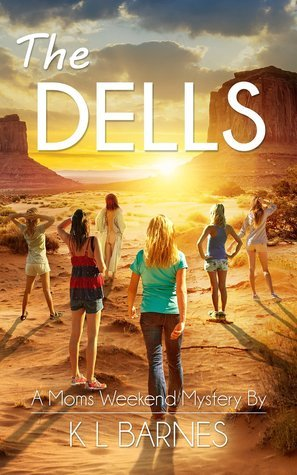 The Dells (Moms Weekend Mysteries #1)  by  K.L. Barnes