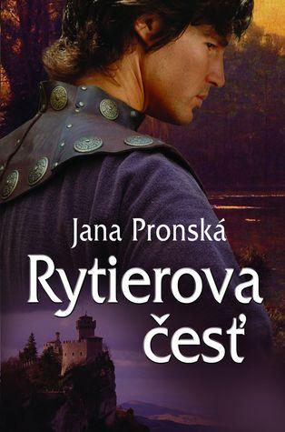 Rytierova česť  by  Jana Pronská
