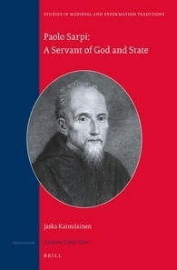 Paolo Sarpi: A Servant of God and State Jaska Kainulainen