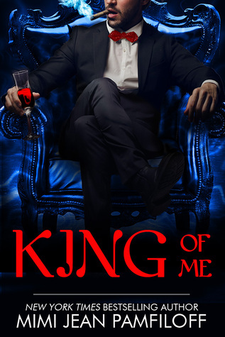 King of Me (King Trilogy, #3)  by  Mimi Jean Pamfiloff