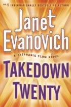 Takedown Twenty (Stephanie Plum #20)  by  Janet Evanovich