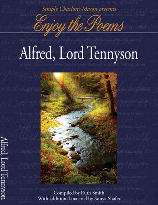 Enjoy the Poems of Alfred, Lord Tennyson  by  Ruth Smith
