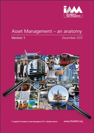 Asset Management - an anatomy v1  by  The Institute of Asset Management