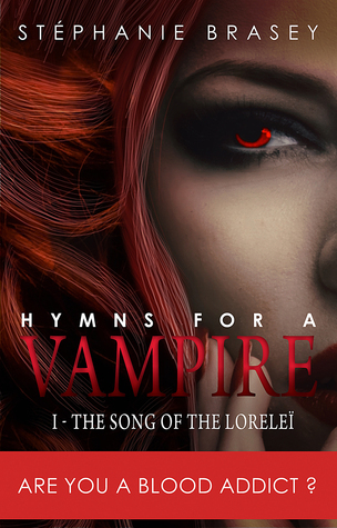 Hymns for a Vampire 1: The Song of the Lorelei  by  Stephanie Brasey