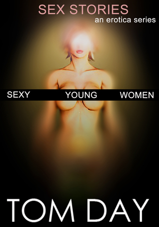 A Sexy Bright Blue Eyed Blond Supermodel (Young Sex Stories: an erotica series)  by  Tom Day