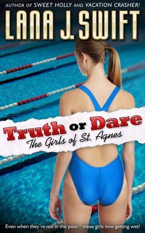 Truth or Dare  by  Lana J. Swift