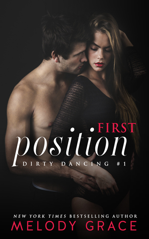 First Position (Dirty Dancing, #1)  by  Melody Grace