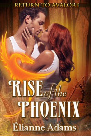 Rise of the Phoenix (Return to Avalore, #2)  by  Elianne Adams