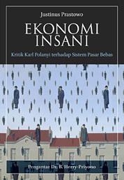 Ekonomi Insani: Kritik Karl Polanyi terhadap Sistem Pasar Bebas Justinus Prastowo