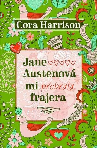 Jane Austenová mi prebrala frajera Cora Harrison