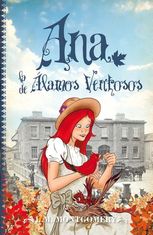 Ana, la de Álamos Ventosos  by  L.M. Montgomery