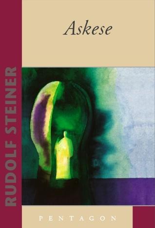 Askese Rudolf Steiner