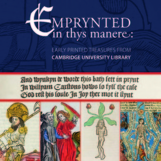 Emprynted in Thys Manere: Early Printed Treasures from Cambridge University Library Ed Potten