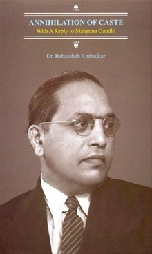 Annihilation Of Caste:With A Reply To Mahatma Gandhi  by  B.R. Ambedkar