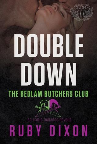 Double Down (Bedlam Butchers MC #4)  by  Ruby Dixon