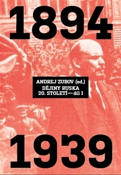 Dějiny Ruska 20. století (1. díl)  by  Andrej Borisovič Zubov
