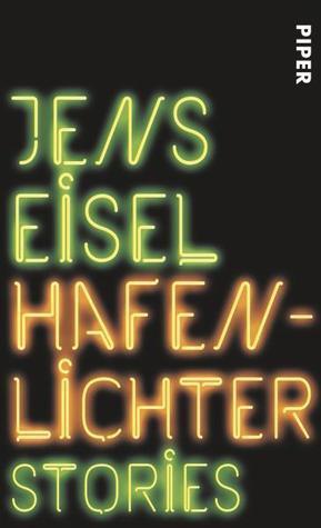 Hafenlichter : Stories  by  Jens Eisel