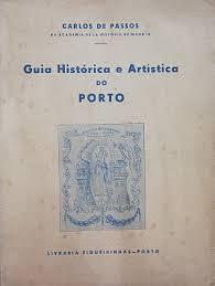 Guia Histórica e Artística do Porto  by  Carlos de Passos