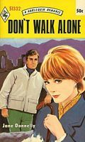 Dont Walk Alone (Harlequin Romance, #1332)  by  Jane Donnelly