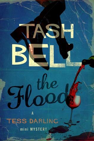 The Flood, A Tess Darling Mini-Mystery  by  Tash Bell