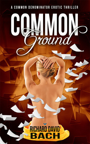 Common Ground (Common Denominator, #2) Richard David Bach