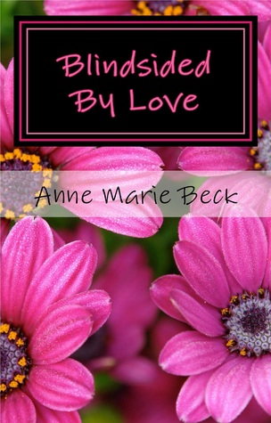 Blindsided By Love Anne Marie Beck