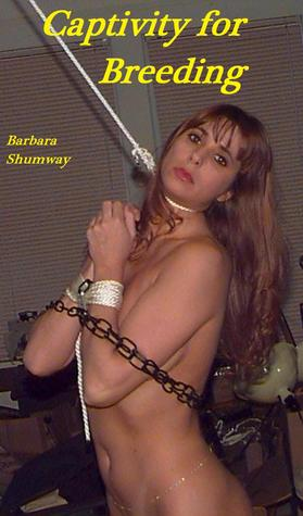 Captivity for Breeding Barbara Shumway