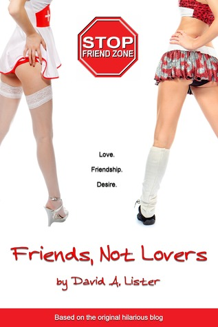 Friends, Not Lovers  by  David A. Lister