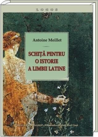 Schiţă pentru o istorie a limbii latine  by  Antoine Meillet