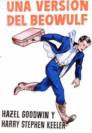 Una versión del Beowulf  by  Harry Stephen Keeler