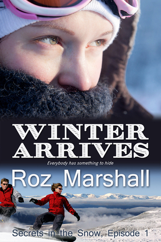 Winter Arrives (Secrets in the Snow #1)  by  Roz Marshall