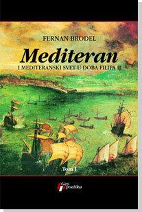 Mediteran i mediteranski svet u doba Filipa II (Tom 1)  by  Fernand Braudel