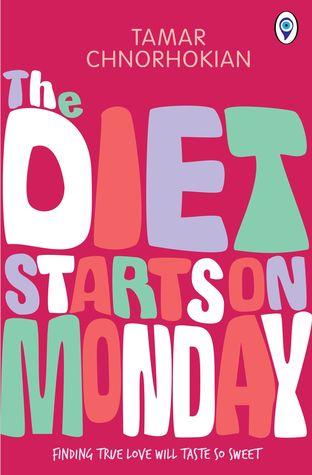 The Diet Starts On Monday: Finding True Love Will Taste So Sweet  by  Tamar Chnorhokian