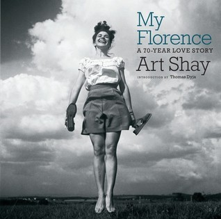 My Florence: A 70-Year Love Story Art Shay