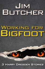 Working For Bigfoot (The Dresden Files, #15.5)  by  Jim Butcher