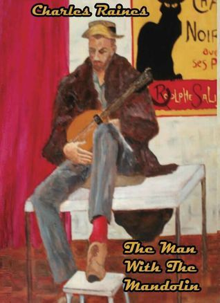 The Man With The Mandolin Charles Raines