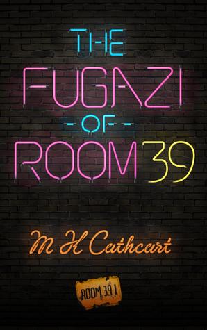 The Fugazi of Room 39 (Room 39 #1)  by  M.K. Cathcart