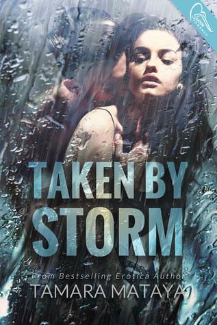 Taken  by  Storm by Tamara Mataya