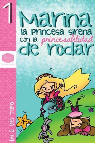 Marina, la Princesa Sirena con la Princesabilidad de Rodar Cecilia Del Toro